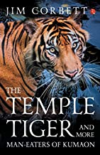 The Temple Tigers and More Man-Eaters of Kumaon