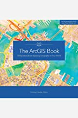 The ArcGIS Book: 10 Big Ideas about Applying Geography to Your World (The ArcGIS Books, 1) Paperback