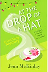 At the Drop of a Hat: A fun and gripping cozy mystery (Hat Shop Mystery Book 3) Kindle Edition