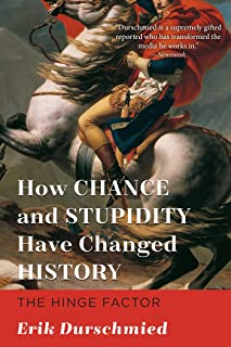 How Chance and Stupidity Have Changed History: The Hinge Factor (English Edition)