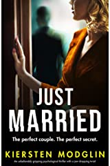 Just Married: An unbelievably gripping psychological thriller with a jaw-dropping twist! Kindle Edition