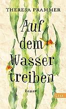 Auf dem Wasser treiben: Roman (German Edition)