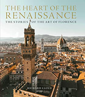 The Heart of the Renaissance: The Stories of the Art of Florence