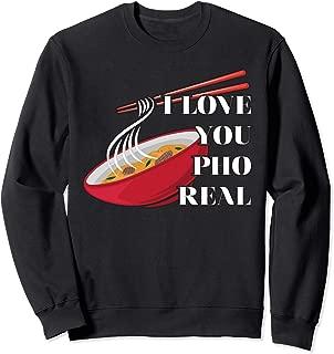 I Love You Pho Real Sweatshirt