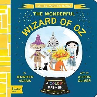 Little Master Baum The Wonderful Wizard of Oz: A BabyLit Colors Primer