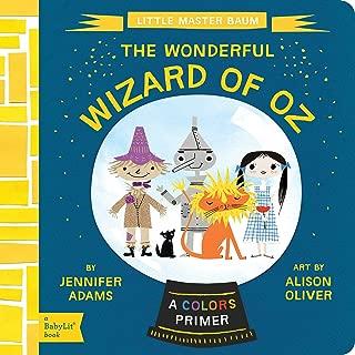 The Wonderful Wizard of Oz: A BabyLit® Colors Primer (BabyLit Primers)