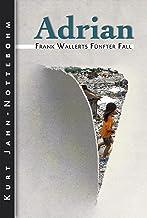 Adrian: Frank Wallerts fünfter Fall (Frank Wallerts Fälle 5) (German Edition)