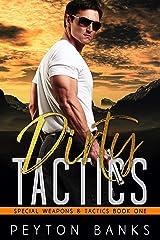 Dirty Tactics (Special Weapons & Tactics Book 1) Kindle Edition