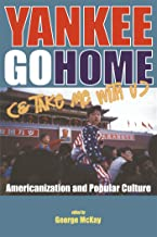 Yankee Go Home (and Take Me with U): Americanization and Popular Culture