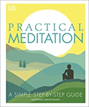 Practical Meditation: A Simple Step-by-Step Guide