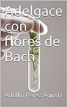 Adelgace con flores de Bach (Tratamiento natural nº 66) (Spanish Edition)