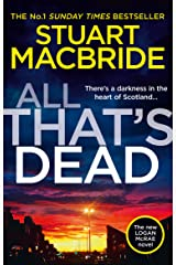 All That's Dead: The latest new crime thriller from the No.1 Sunday Times bestselling author (Logan McRae, Book 12) Kindle Edition