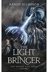The Light Bringer: An Epic Fantasy Adventure Novel (The Dragon Gate Series Book 2) Kindle Edition