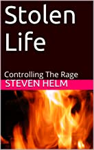 Stolen Life: Controlling The Rage