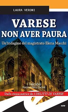 Varese Non aver paura: Unindagine del magistrato Elena Macchi