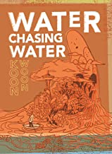 Water Chasing Water: New and Selected Poetry by Koon Woon