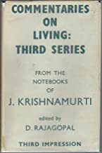 Commentaries on Living Third Series : From the Notebooks of J. Krishnamurti