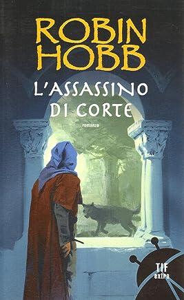 LAssassino Di Corte Di Robin Hobb Ed. Fanucci