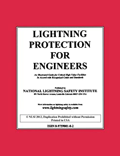 Lightning Protection for Engineers: An Illustrated Guide for Critical High Value Facilities in Accord with Recognized Codes and Standards