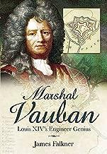 Marshal Vauban and the Defence of Louis XIV's France (English Edition)