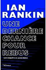 Une dernière chance pour Rebus (Grands Formats) Format Kindle
