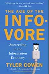 The Age of the Infovore: Succeeding in the Information Economy Kindle Edition
