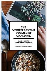 The Mediterranean Vegan Diet Cookbook Kindle Edition