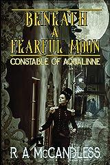 Beneath a Fearful Moon (Constable of Aqualinne) Kindle Edition