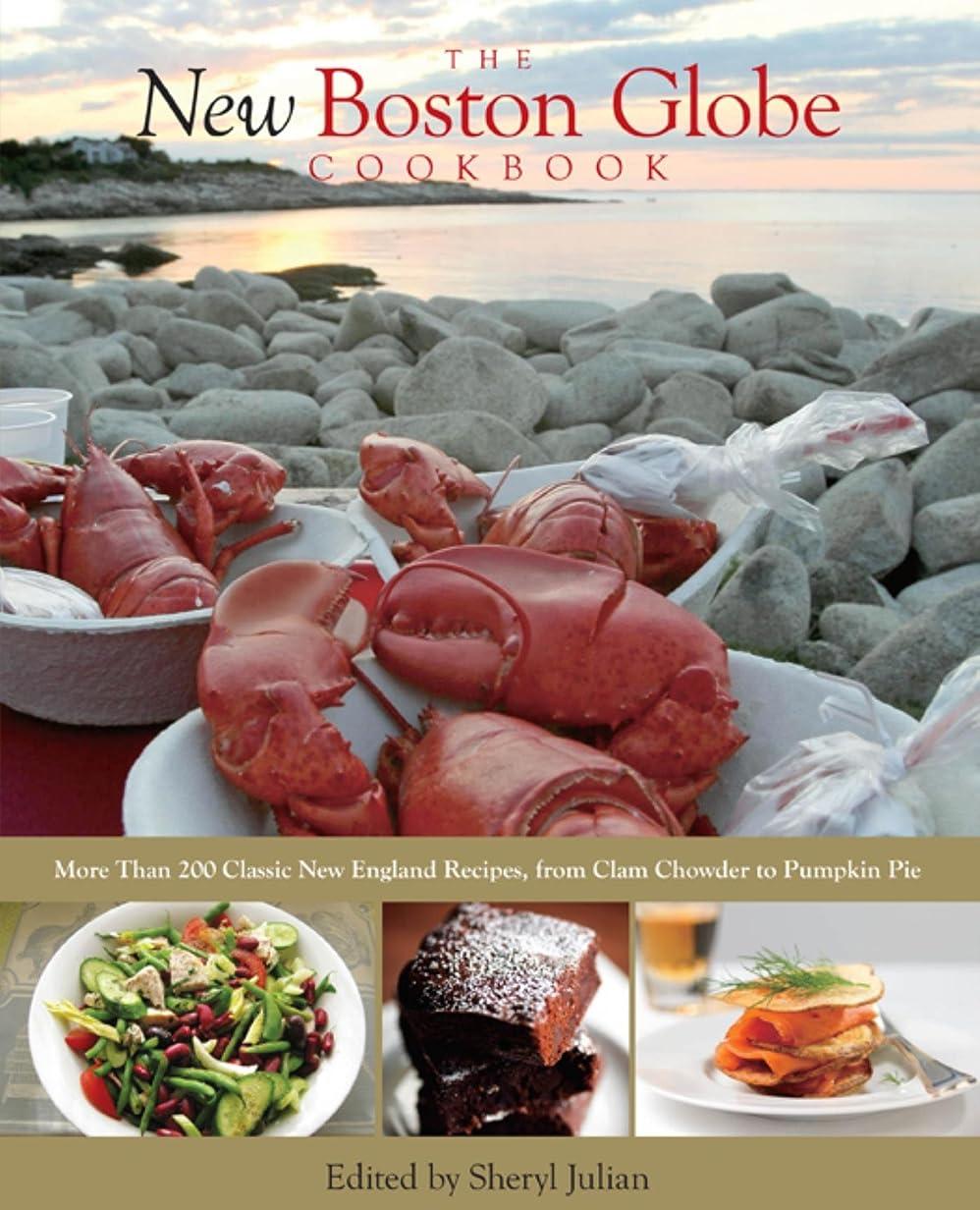 肘関係磨かれたNew Boston Globe Cookbook: More than 200 Classic New England Recipes, From Clam Chowder to Pumpkin Pie (English Edition)