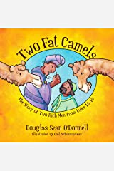 Two Fat Camels: The Story of Two Rich Men from Luke 18-19 (Not Just A Story) Paperback