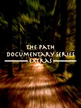 The Path Documentary Series Extras