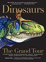Dinosaurs―The Grand Tour: Everything Worth Knowing About Dinosaurs from Aardonyx to Zuniceratops