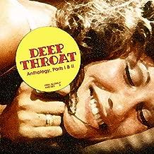 Deep Throat Anthology, Parts I & II [Explicit]