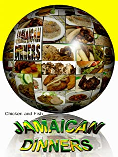Jamaican Dinners- Chicken and Fish