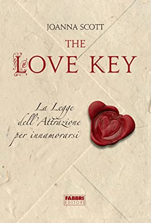 The Love Key: La Legge dellAttrazione per innamorarsi