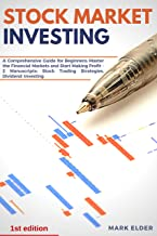 Stock Market Investing: A Comprehensive Guide for Beginners: Master the Financial Markets and Start Making Profit - 2 Manuscripts: Stock Trading Strategies, Dividend  Investing