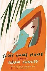 Elsey Come Home: A novel Kindle Edition