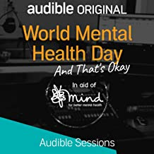 World Mental Health Day - And That's Okay: Audible Sessions: FREE Exclusive Interview
