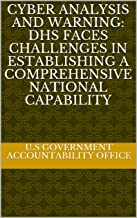 Cyber Analysis and Warning: DHS Faces Challenges in Establishing a Comprehensive National Capability