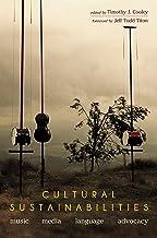Cultural Sustainabilities: Music, Media, Language, Advocacy (English Edition)