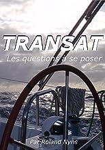 Livres Transat: Les questions à se poser (Guides pour votre prochaine Transat) PDF