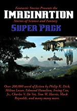 Fantastic Stories Presents the Imagination (Stories of Science and Fantasy) Super Pack (Positronic Super Pack Series Book 27)