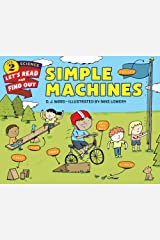 Simple Machines (Let's-Read-and-Find-Out Science 2) Kindle Edition
