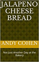 Jalapeno Cheese Bread: Not Just Another Day at the Bakery (Fish Tales:  Stories from the Bakery Book 1)