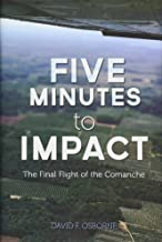 Five Minutes to Impact: The Final Flight of the Comanche