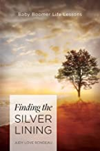Finding the Silver Lining: Baby Boomer Life Lessons