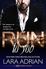 Run to You: A 100 Series Standalone Romance Kindle Edition