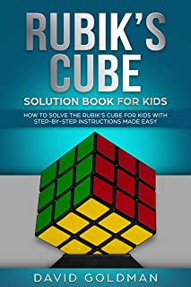 Rubiks Cube Solution Book For Kids: How to Solve the Rubik's Cube for Kids with Step-By-Step Instructions Made Easy (Color)