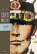 Corto Maltese - L'ultimo colpo (Italian Edition)