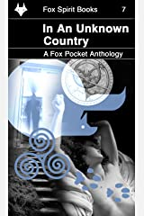 In an Unknown Country (Fox Pockets Book 7) Kindle Edition